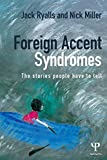 Foreign Accent Syndromes: The stories people have to tell