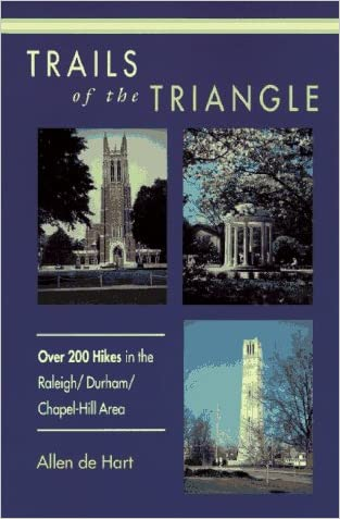 Trails of the Triangle: 200 Hikes in the Raleigh/Durham/Chapel Hill Area