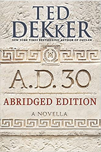 A.D. 30 Abridged Edition: A Novella (AD)