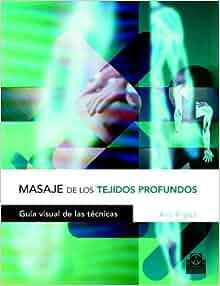 Masaje de Los Tejidos Profundos (Spanish Edition): Art Riggs