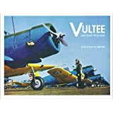 Vultee Aircraft 1932-1947 ~ Jonathan W. Thompson