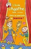 """Afficher """"L'Ecole d'Agathe n° 45 Viens au spectacle de Jeanne"""""""
