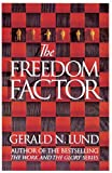 The Freedom Factor (0875799612) by Lund, Gerald N.