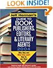 Jeff Herman's Guide to Book Publishers, Editors & Literary Agents: Who They Are! What They Want! and How to Win Them Over!
