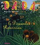 echange, troc Collectif - Le Douanier Rousseau (Revue Dada n°117)