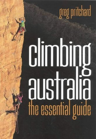 Climbing Australia: The Essential Guide