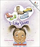 I Like Shoes (Rookie Reader: Rhyme)