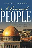 img - for A Covenant People: Israel from Abraham to the Present book / textbook / text book