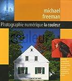 echange, troc Michael Freeman - Photographie numérique : La couleur