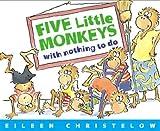 Five Little Monkeys with Nothing to Do (A Five Little Monkeys Story) (0395758300) by Christelow, Eileen