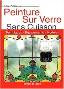 Peinture sur verre sans cuisson 9782732860626 for Peinture sur verre