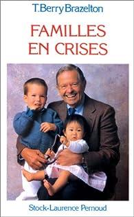 Familles en crises par T. Berry Brazelton