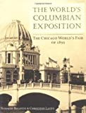 img - for The World's Columbian Exposition: The Chicago World's Fair of 1893 by Bolotin, Norman, Laing, Christine (2002) Paperback book / textbook / text book