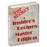 Top Secret: Insider's Recipes Master Edition - Best eBook Recipes!