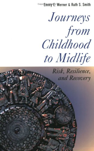 Journeys from Childhood to Midlife: Risk, Resilience, and...