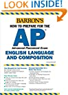 AP English Language and Composition (Barron's How to Prepare for the AP English Language and Composition Advanced Placement Examinations)