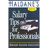 Haldane's Best Salary Tips for Professionals (Haldane's Best Series) ~ Bernard Haldane...