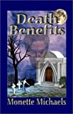 Death Benefits (1553165497) by Monette Michaels