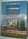 A History of the Foster's Oval (0720719259) by Yapp, Nick