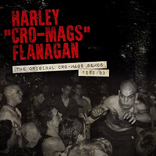 CD : Harley Flanagan - Original Cro-mags Demos 1982-1983 (CD)