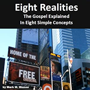 Eight Realities: The Gospel Explained in Eight Simple Concepts Audiobook