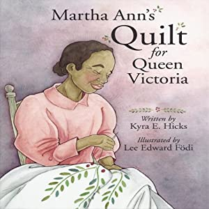 Martha Ann's Quilt for Queen Victoria | [Kyra E. Hicks]