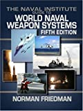 img - for The Naval Institute Guide to World Naval Weapon Systems, Fifth Edition book / textbook / text book