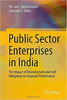 Public Sector Enterprises In India: The Impact Of Disinvestment And Self Obligation On Financial Performance