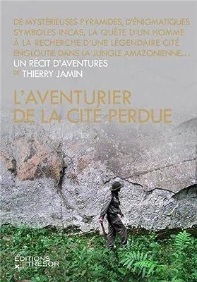 L'aventurier de la cité perdue par Thierry Jamin
