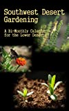 Desert Gardening Calendar: For the Low Deserts