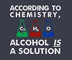 Alcohol is a Solution T-shirt (Unisex)