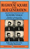 From Bughouse Square To The Beat Generation: Selected Ravings Of Slim Brundage - Founder & Janitor Of The College Of Complexes (Bughouse Square Series)