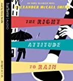 Alexander McCall Smith The Right Attitude To Rain (Isabel Dalhousie Novels)