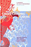 img - for Cross-Cultural Caring: A Handbook for Health Professionals book / textbook / text book