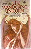 The Wandering Unicorn (0425083861) by Manuel Mujica Lainez