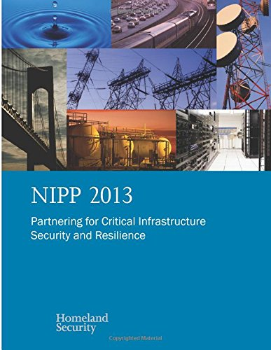 NIPP 2013: Partnering for Critical Infrastructure Security and Resilience