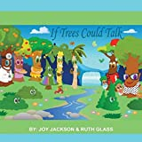 img - for If Trees Could Talk book / textbook / text book