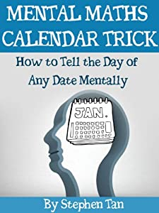 MENTAL MATHS CALENDAR TRICK: How to Tell the Day of Any Date Mentally