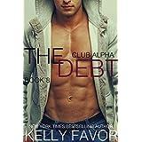 The Debt 8 (Club Alpha) ~ Kelly Favor