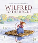 Wilfred To The Rescue (Stories from B...