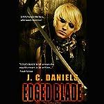 Edged Blade   J. C. Daniels