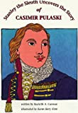 Stanley the Sleuth Uncovers the Story of Casimir Pulaski
