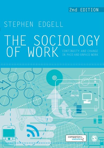 The Sociology of Work: Continuity and Change in Paid and...
