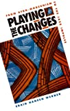 img - for Playing the Changes: From Afro-Modernism to the Jazz Impulse book / textbook / text book