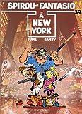 echange, troc  - Spirou et Fantasio, tome 39 : A New York