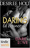 Dare To Love Series: Daring to Chance It (Kindle Worlds Novella)