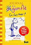 Journal D'Un Degonfle T4. Ca Fait Suer! (Diary of a Wimpy Kid) (French Edition)