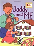 Daddy and Me (Lift & Look Board Books) (0448416174) by Thierry Courtin