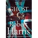 The Ghost: A Novel ~ Robert Harris