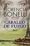 Caballo de fuego 1. París (Caballo De Fuego /  Fire Horse) (Spanish Edition)